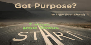 find your purpose by Pastor Bruce Edwards
