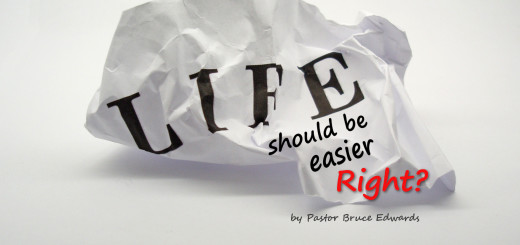 When life is hard by Pastor Bruce Edwards