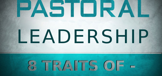 8 Traits of great pastoral leadership