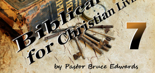 Biblical Keys for Christian LIving by Pastor Bruce Edwards