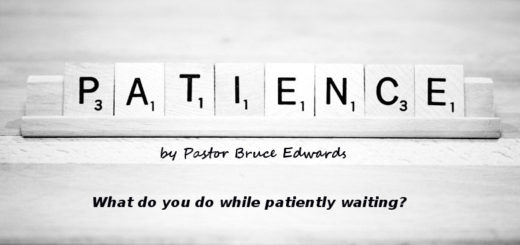 good things come to those who wait by pastor bruce edwards
