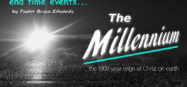 The millennium by Pastor Bruce Edwards