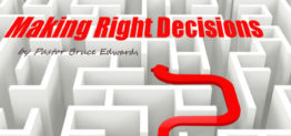How to make right decisions by Pastor Bruce Edwards