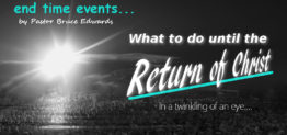 return of christ by Pastor Bruce Edwards