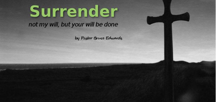 surrender by pastor bruce edwards