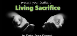 living sacrifice by Pastor Bruce Edwards