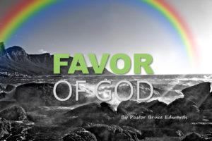 God's favor by Pastor Bruce Edwards