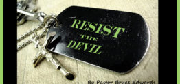 how to resist the devil by Pastor Bruce Edwards