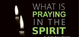 What is praying in the spirit by Pastor Bruce Edwards