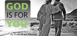 God is for you by Pastor Bruce Edwards