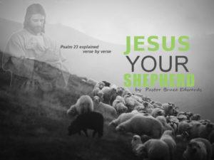 psalm23 by Pastor Bruce Edwards