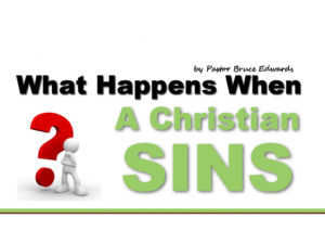 When Christian Sins - by Pastor Bruce Edwards - breakthrough