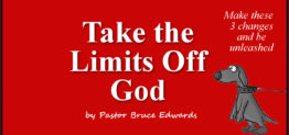 take the limits off god by Pastor Bruce Edwards
